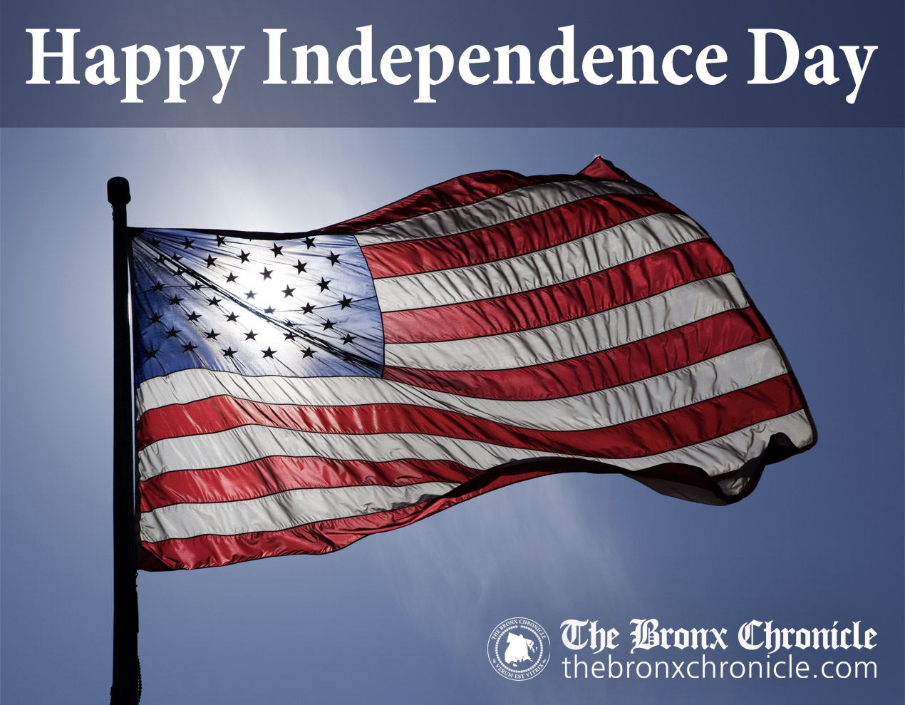 Happy Independence Day to all The Bronx Chronicle Readers!
