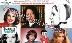 East Bronx History Forum – Bronx Woman, Weds 7:30pm March 18th