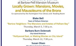 Thursday March 12th Lecture Series start @ Bartow-Pell Co-Sponsored by Huntington 7:30 Barbara Burn Dolensek – City Island Movie Making