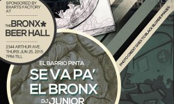 El Barrio Pinta se va pa' El Bronx Sponsored by BxArts Factory – June 25