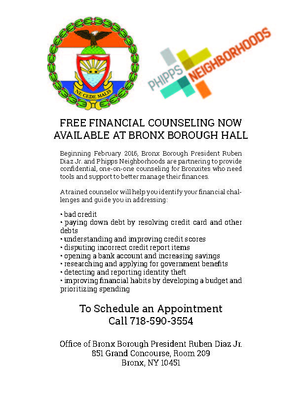 Bronx Borough President Ruben Diaz Jr. and Phipps Neighborhoods are partnering to provide confidential, one-on-one FREE financial counseling for Bronxites at 851 Grand Concourse, Bronx NY 10451.