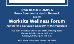 Bronx REACH CHAMPS Worksite Wellness Forums, July 18-19