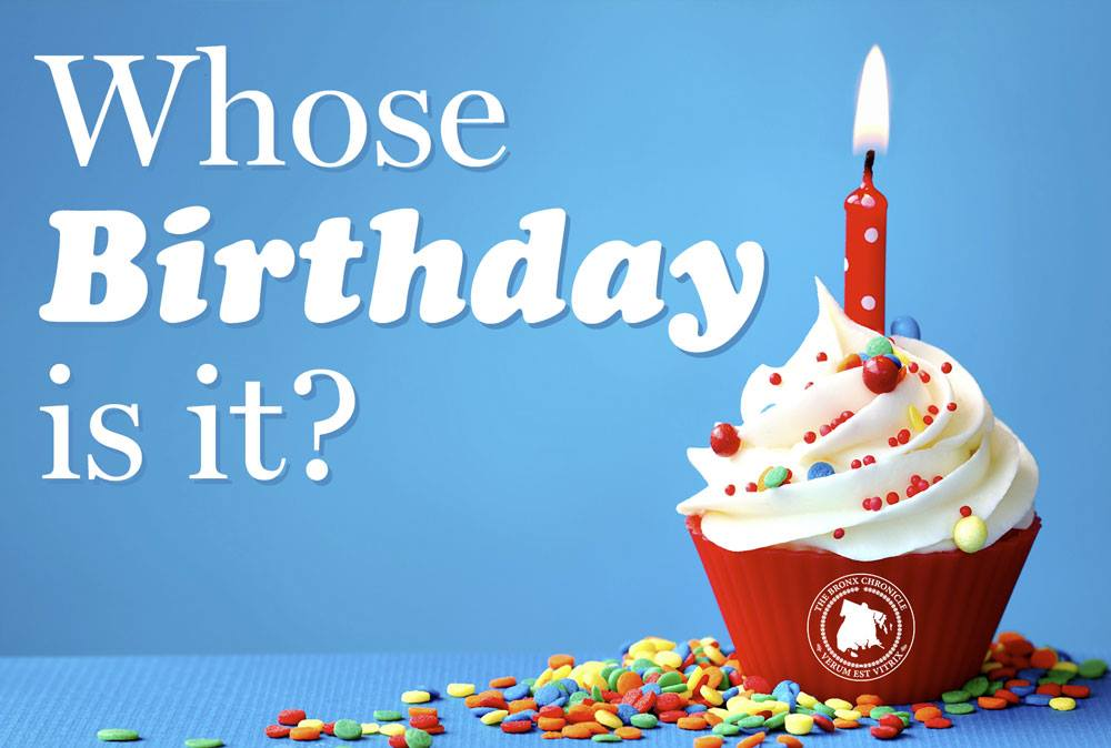Whose Birthday Is It February 14 2018 The Bronx Chronicle
