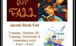 "Jacobi Book Fair: ""Fun for Fall!"" – Till November 8th"