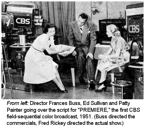 Patty Painter hosted PREMIERE—the very first Commercial CBS Color System telecast on June 25, 1951, from 4:35 p.m. – 5:34 p.m.