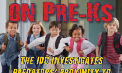 IDC Report Exposes Reveals that Hundreds of Sex Offenders Live Dangerously Close to Pre-K's