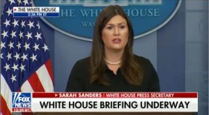 WH Press Secy Sarah Huckabee Sanders